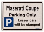 Maserati Coupe Car Owners Gift| New Parking only Sign | Metal face Brushed Aluminium Maserati Coupe Model